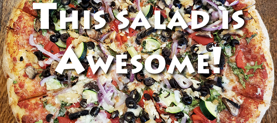 This salad (pizza) is awesome