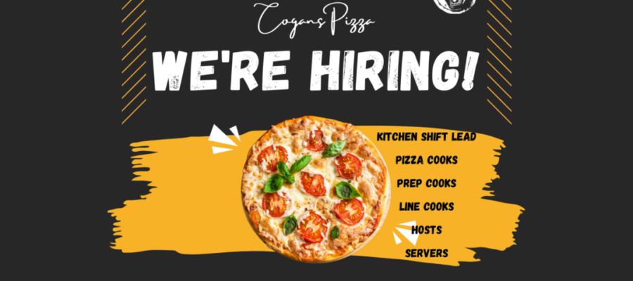 Cogans Pizza is hiring! Are you ready for some fun?